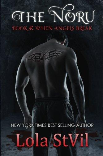 Noru 4: When Angels Break (The Noru) (Volume 4): Lola Stvil