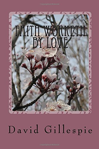 9781514867839: Faith Worketh by Love