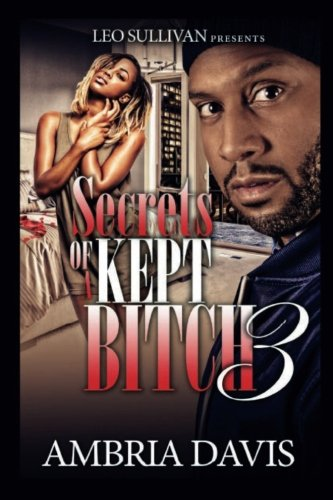 9781514868171: Secrets of A Kept Bitch 3