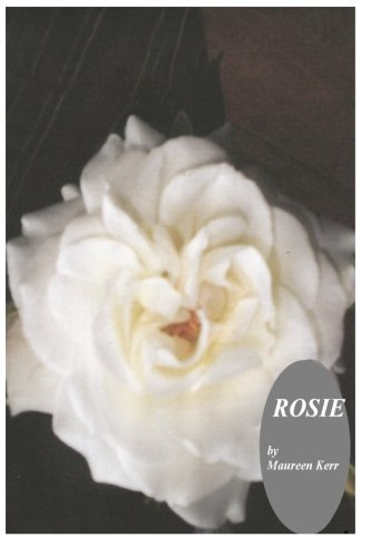 rosie: The Autobiography of a 19th century: kerr, mrs maureen