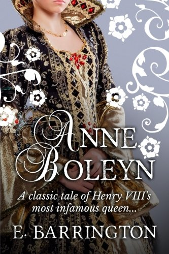 Anne Boleyn: E Barrington