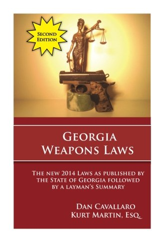 9781514871324: Georgia Weapons Laws - Second Edition: A Review of the Laws with a Layperson's Summary