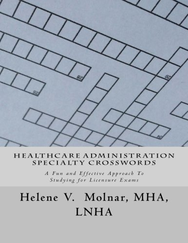 9781514871362: Healthcare Administration Specialty Crosswords: A Fun and Effective Approach To Studying for Licensing Exams
