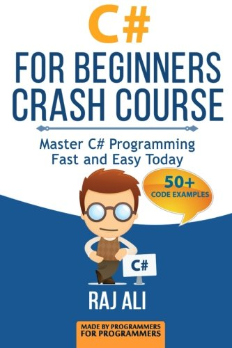 9781514873892: C#: C# For Beginners Crash Course: Master C# Programming Fast and Easy Today: Volume 2 (Computer Programming, Programming for Beginners)