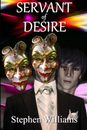 9781514873915: Servant Of Desire (One Hit Too Many, A Life Abused By Sex, Drugs And Insanity)