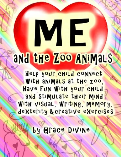 9781514874066: Me and the Zoo Animals: Help your child connect with animals at the zoo, Have fun with your child and stimulate their mind with visual, writing, memory, dexterity &creative exercises
