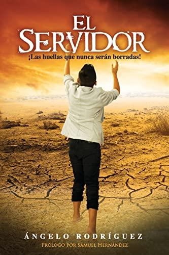 9781514878316: El Servidor: Las huellas que nunca serán borradas