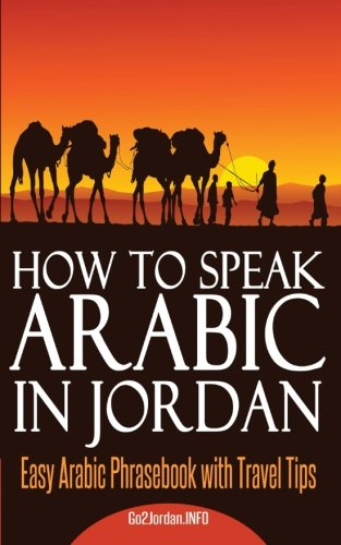9781514878347: How to Speak Arabic In Jordan: Easy Arabic Phrasebook with Travel Tips