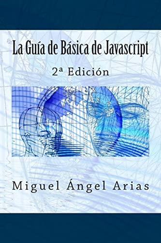 9781514878613: La Guía de Básica de Javascript: 2ª Edición (Spanish Edition)