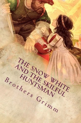 9781514879542: The Snow White and the Skilful Huntsman: Illustrated