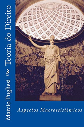 Teoria Do Direito: Aspectos Macrossistemicos (Paperback): Marcio Pugliesi