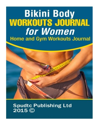 9781514880289: Bikini Body Workouts Journal for Women: Home and Gym Workouts Journal
