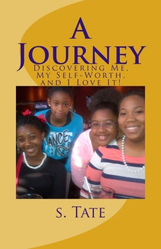 9781514880609: A Journey: Discovering Me, My Self-Worth, and I Love It!