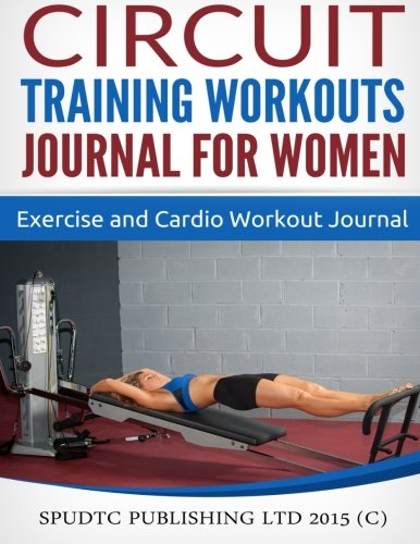 9781514880838: Circuit Training Workouts Journal for Women: Exercise and Cardio Workout Journal