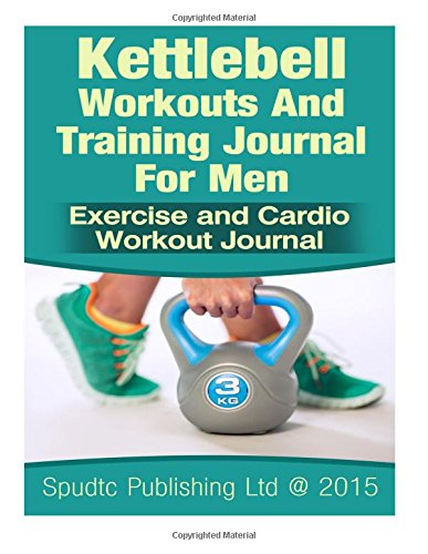 9781514881088: Kettlebell Workouts and Training Journal for Men: Exercise and Cardio Workout Journal