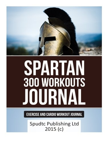 9781514881255: Spartan 300 Workouts Journal: Exercise and Cardio Workout Journal