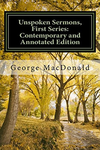 9781514881545: Unspoken Sermons Series The First Series: A Contemporary and Annotated Edition (Unspoken Sermons: A Contemporary and Annotated Edition) (Volume 1)
