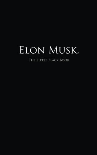 Elon Musk.: The Little Black Book (Little Black Books) 9781514881606 142 quotes might not sound like a lot, but imagine having to buy 142 Hallmark cards. Quotes were picked for their humor, wisdom, and or