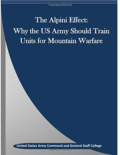 9781514881903: The Alpini Effect: Why the US Army Should Train Units for Mountain Warfare