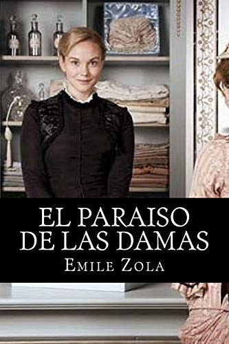 El Paraiso de las Damas (Spanish Edition): Emile Zola