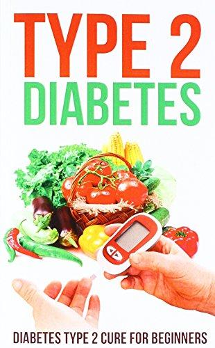 Type 2 Diabetes: Diabetes Type 2 Cure for Beginners: Debra Lacy