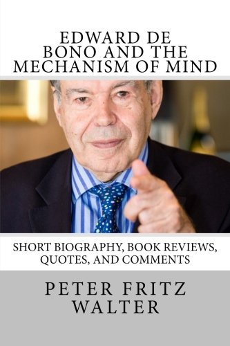 9781514885246: Edward de Bono and the Mechanism of Mind: Short Biography, Book Reviews, Quotes, and Comments: Volume 5 (Great Minds)