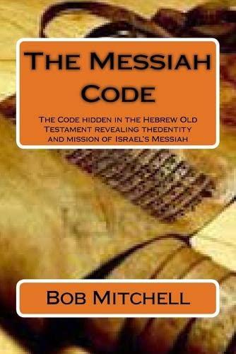 The Messiah Code: The Code hidden in: Mitchell, Bob