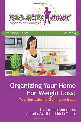 9781514888223: Organizing Your Home for Weight Loss: Your Jumpstart to Getting on Track