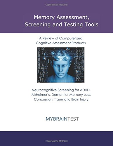 9781514889091: Memory Assessment, Screening, and Testing Tools: Computerized Cognitive Testing Products for Memory Loss, MCI, Alzheimer's, Dementia, Concussion, Traumatic Brain Injury, ADHD