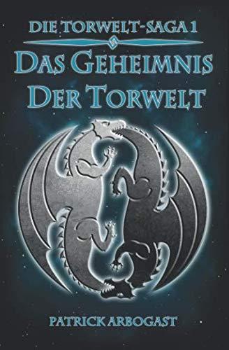 9781514889152: Das Geheimnis der Torwelt: Volume 1 (Die Torwelt-Saga)