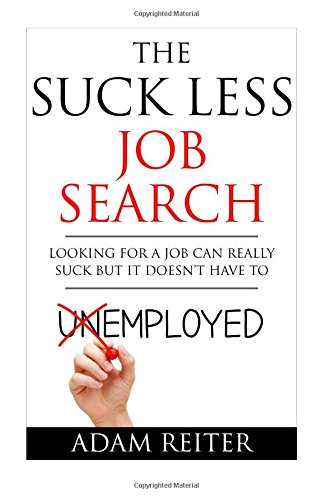 9781514889756: The Suck Less Job Search: Looking for a job can really suck but it doesn't have to