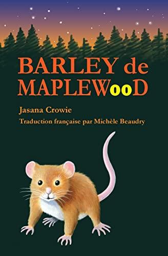 9781514889916: Barley de Maplewood: Un récit de bravoure et d'aventures (French Edition)