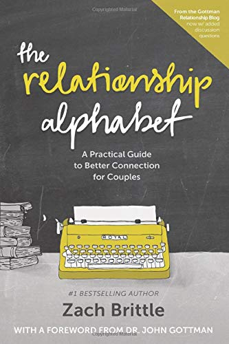 9781514891612: The Relationship Alphabet: A Practical Guide to Better Connection for Couples
