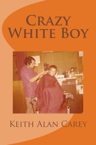 9781514891650: Crazy White Boy: A Non-Fictional Memoir