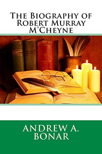 9781514891803: The Biography of Robert Murray M'Cheyne