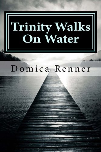 9781514892084: Trinity Walks On Water: Part One: The Healing (Volume 1)
