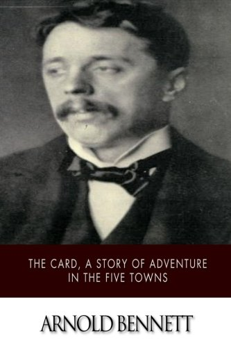 9781514892619: The Card, a Story of Adventure in the Five Towns