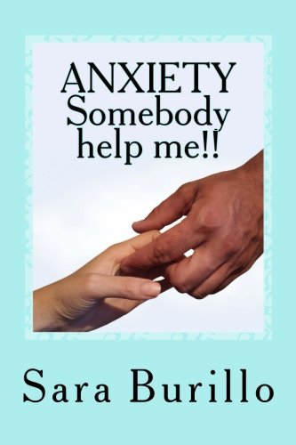 9781514894446: ANXIETY Somebody help me!!: How to eliminate stress and anxiety and obtain happiness and well being