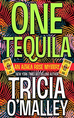 9781514894606: One Tequila: an Althea Rose Mystery