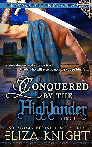 Conquered by the Highlander (Conquered Brides Series): Knight, Eliza