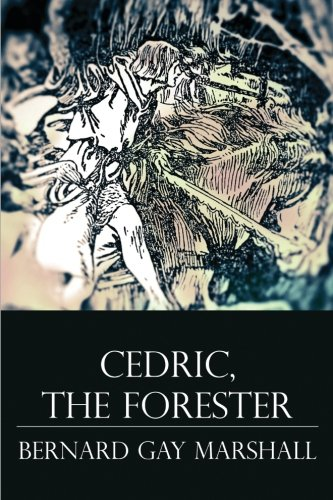 9781515004370: Cedric, the Forester: Illustrated