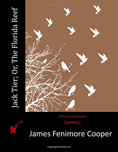 Jack Tier; Or, The Florida Reef: Cooper, James Fenimore