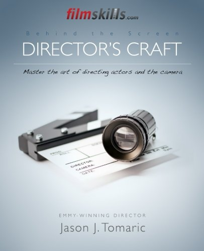 9781515006206: FilmSkills Director's Craft: Master the art of directing actors and the camera (Behind the Screen) (Volume 3)