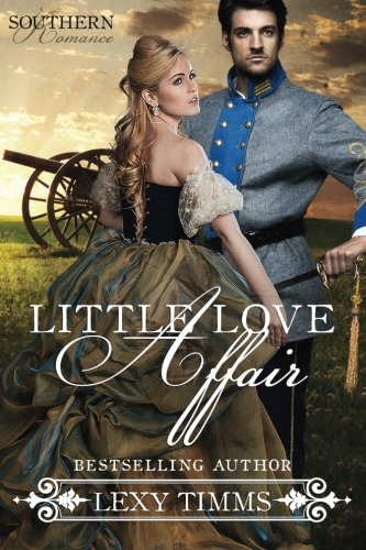 Little Love Affair (Southern Romance) (Volume 1): Lexy Timms