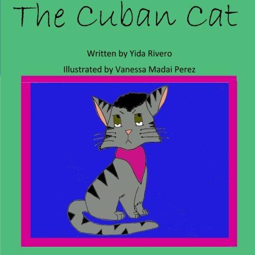 The Cuban Cat (Volume 1): Rivero, Yida