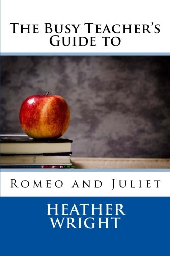 9781515007890: The Busy Teacher's Guide to Romeo and Juliet (The Busy Teacher's Guides)