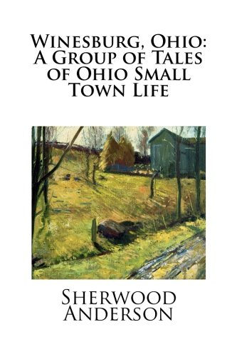9781515009580: Winesburg, Ohio: A Group of Tales of Ohio Small Town Life
