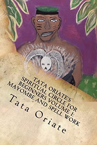 Tata Oriate's Spiritual Circle for Beginners Volume: Tata Oriate