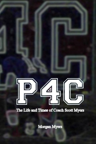 P4C: The Life and Times of Coach Scott Myers: Miss Morgan M Myers