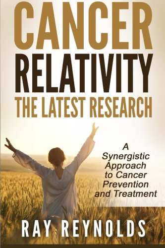 Cancer Relativity: A Unified Theory: Ray Reynolds